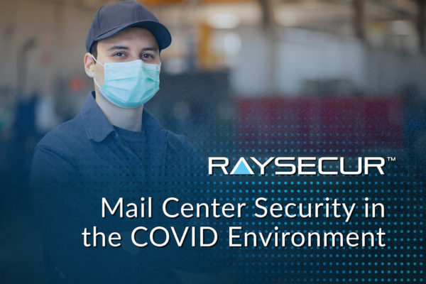 Mail Center Security COVID Environment.